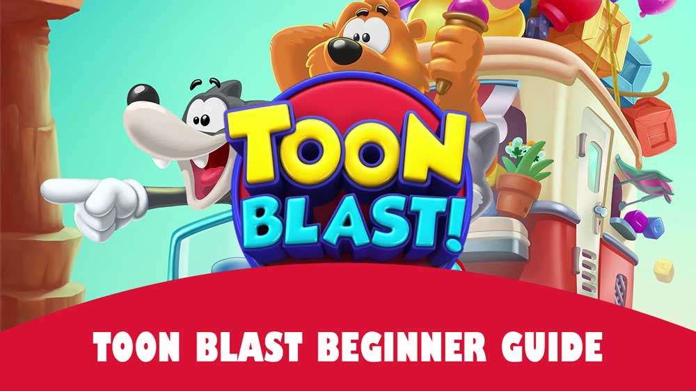 Toon Blast beginner guide